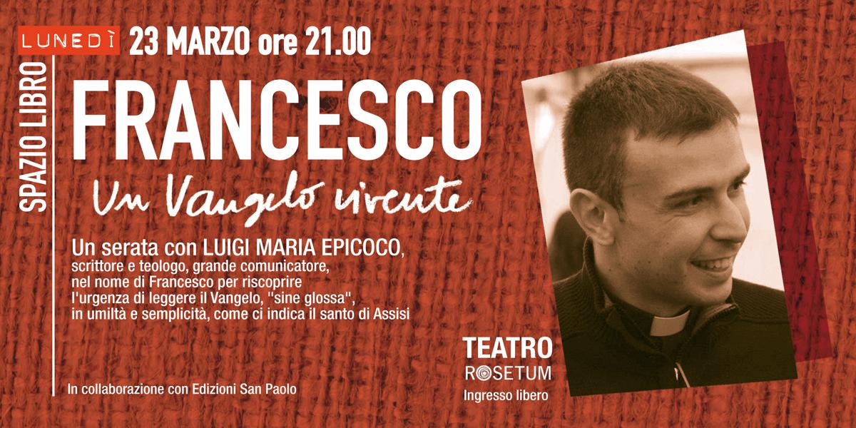 23 marzo 2020 Francesco un vangelo vivente rosetum